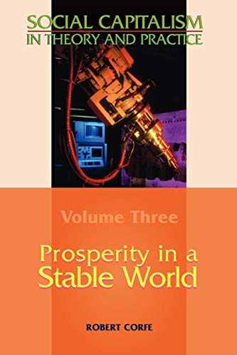 9780955605550: Prosperity in a Stable World: Prosperity in a Stable World v. III (Social Capitalism in Theory and Practice)