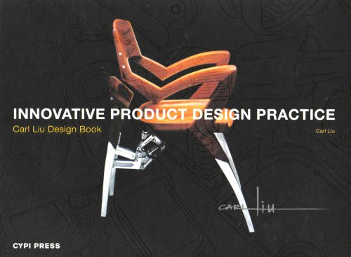 9780955605703: Innovative Product Design Practice: Carl Liu Design Book