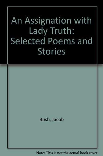 9780955606007: An Assignation with Lady Truth: Selected Poems and Stories