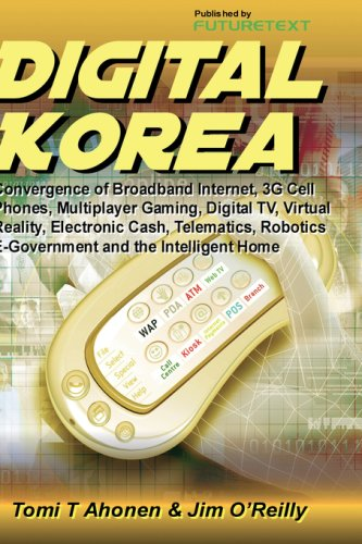 9780955606908: Digital Korea: Convergence of Broadband Internet, 3G Cell Phones, Multiplayer Gaming, Digital TV, Virtual Reality, Electronic Cash, Telematics, Robotics, E-Government and the Intelligent Home