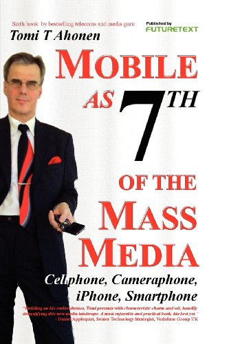 9780955606946: Mobile as 7th of the Mass Media: Cellphone, cameraphone, iPhone, smartphone
