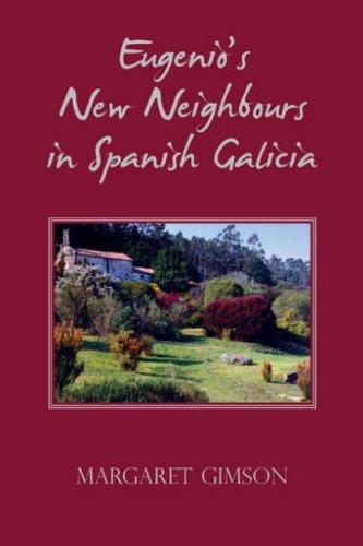 9780955610400: Eugenio's New Neighbours: In Spanish Galicia