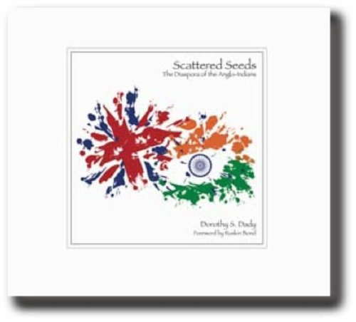 9780955612503: Scattered Seeds: The Diaspora of the Anglo-Indians