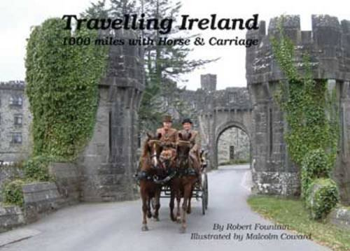 Travelling Ireland A Thousand Miles With Horse & Carriage: FOUNTAIN Dr Robert