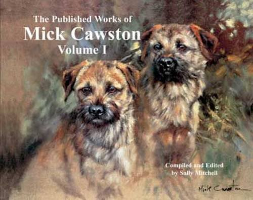 9780955613845: The Published Works of Mick Cawston: Volume 1 1