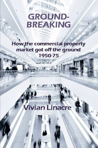 9780955615023: Ground-Breaking: How the commercial property market got off the ground 1950-75