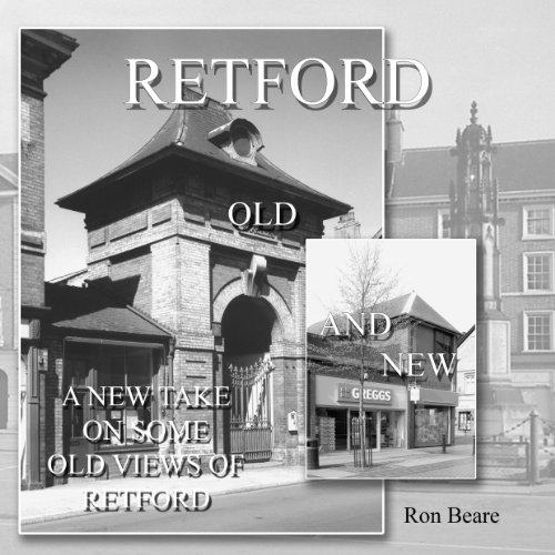 9780955615801: Retford Old and New: A New Take on Some Old Views of Retford