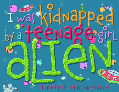 I Was Kidnapped by a Teenage Girl Alien: Norma Mullaniff