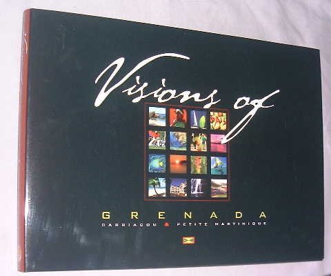 Visions of Grenada Carriacou and Petite Martinique