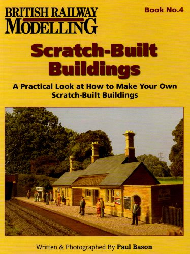 9780955619472: Scratch Built Buildings (British Railway Modelling)