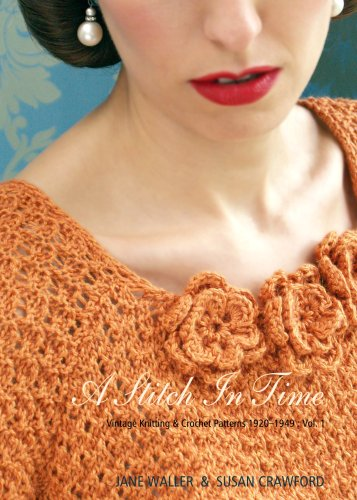 A Stitch in Time: v. 1: Vintage Knitting & Crochet Patterns 1920-1949 (0955620627) by Jane Waller; Susan Crawford
