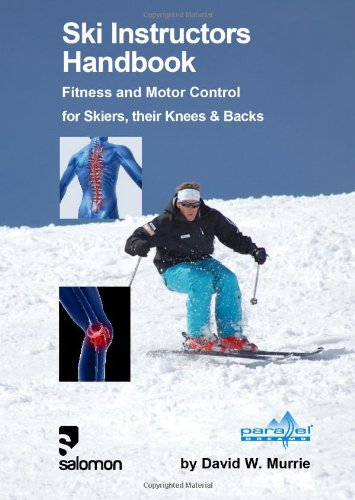 9780955625138: Ski Instructors Handbook: Fitness and Motor Control for Skiers, Their Knees & Backs