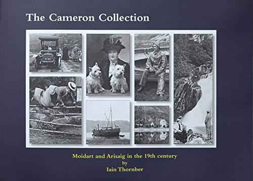 9780955627903: The Cameron Collection: Moidart and Arisaig in the 19th Century. An Album of Photographs by Christian Cameron (1859-1941)