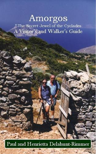 Amorgos: The Secret Jewel of the Cyclades: A Visitor's and Walker's Guide: ...