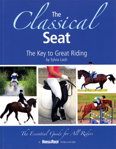 9780955629822: Classical Seat: The Key to Great Riding, the Essential Guide for All Riders