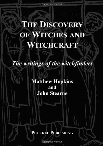 9780955635014: The Discovery of Witches and Witchcraft: The Writings of the Witchfinders