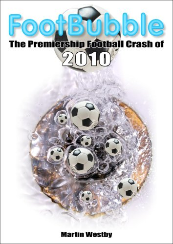 9780955637803: Footbubble: The Premiership Football Crash of 2010