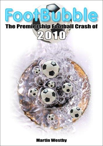 9780955637803: Footbubble: The Premiership Football Crash of 2010