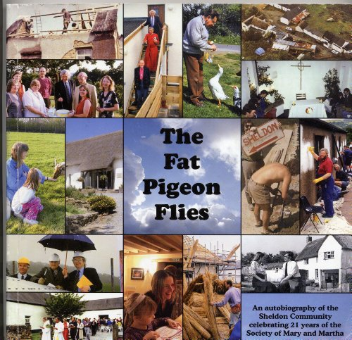9780955638411: The Fat Pigeon Flies: An Autobiography of the Sheldon Community Celebrating 21 Years of the Society of Mary and Martha
