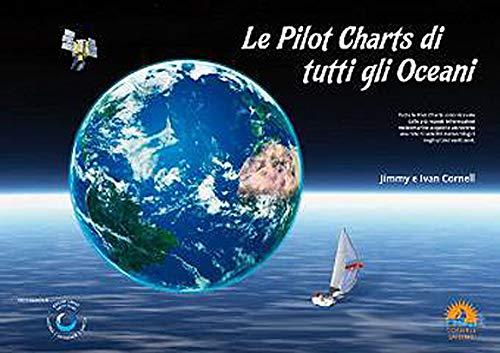 9780955639685: Le Pilot Charts De Tutti Gli Oceani (Italian Edition)