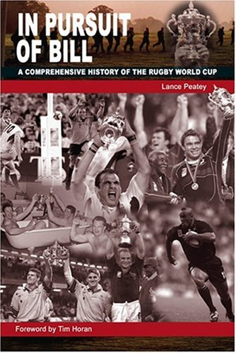 9780955641107: In Pursuit of Bill: A Comprehensive History of the Rugby World Cup