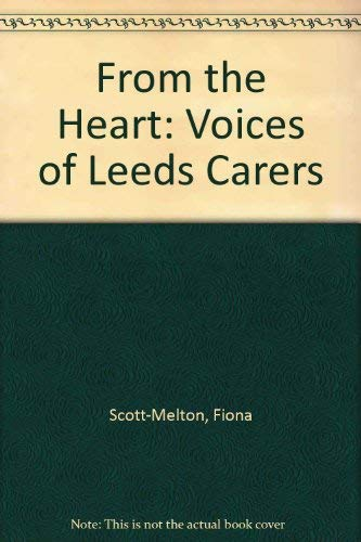 9780955642401: From the Heart: Voices of Leeds Carers