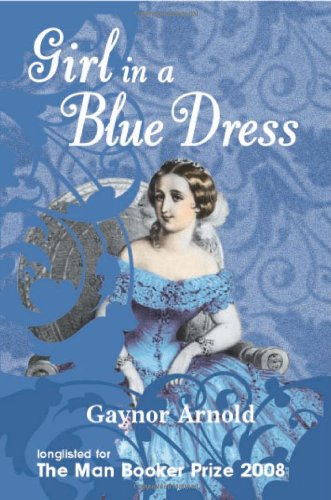 Girl in a Blue Dress-SIGNED FIRST PRINTING: Arnold, Gaynor