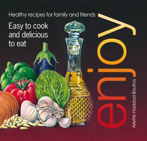 9780955648502: Enjoy: Healthy Recipes for Family and Friends. Easy to Cook and Delicious to Eat