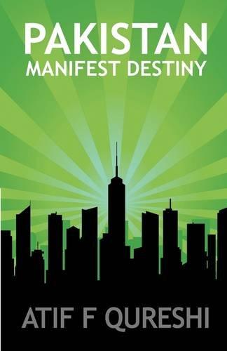 Pakistan - Manifest Destiny: Qureshi, Atif F.
