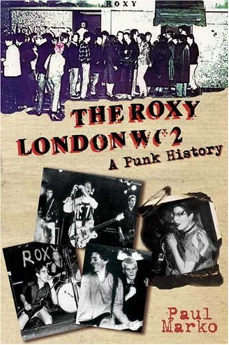 9780955658303: Roxy London WC2: A Punk History