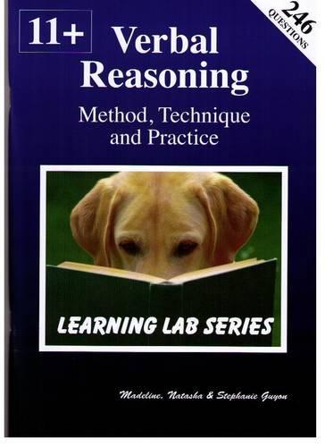 11+ Verbal Reasoning Method, Technique and Practice: Guyon, Madeline S.; Guyon, Natasha; Guyon, ...