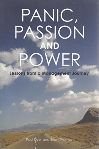 9780955659409: Panic, Passion and Power: Lessons from a Management Journey