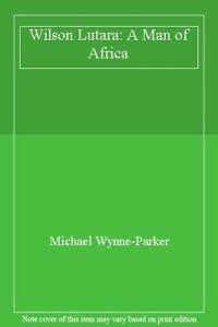9780955663208: Wilson Lutara: A Man of Africa
