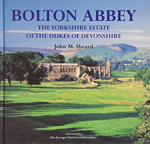 9780955663307: Bolton Abbey the Yorkshire Estate of the Dukes of Devonshire