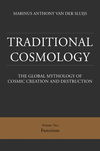 9780955665547: Traditional Cosmology: Functions 2: The Global Mythology of Cosmic Creation and Destruction