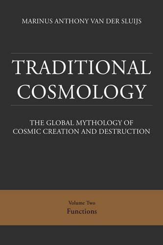 9780955665585: Traditional Cosmology: Functions 2: The Global Mythology of Cosmic Creation and Destruction