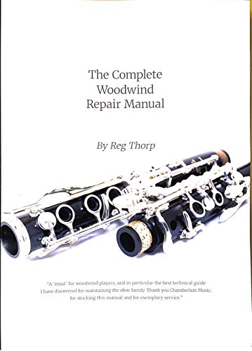 9780955666407: The Complete Woodwind Repair Manual