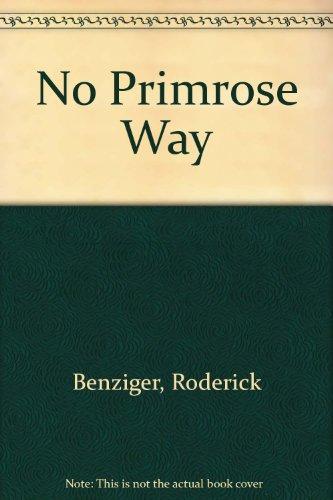 No Primrose Way: Benziger, Roderick