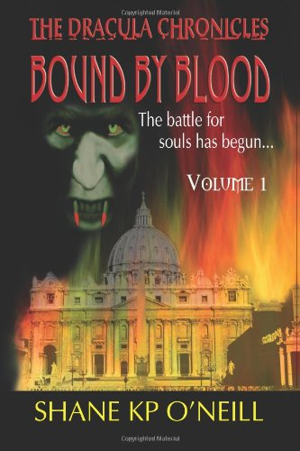 9780955670107: The Dracula Chronicles: Bound By Blood - Volume 1