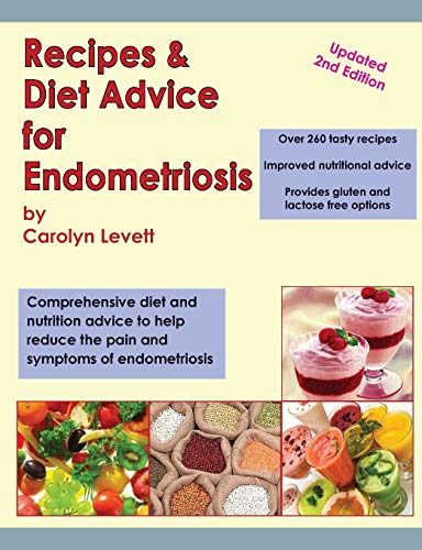 9780955678547: Recipes & Diet Advice for Endometriosis: Comprehensive Diet and Nutrition Advice to Help Reduce the Pain and Symptoms of Endometriosis (Updated)