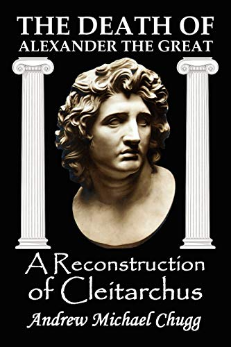 9780955679025: The Death of Alexander the Great: A Reconstruction of Cleitarchus