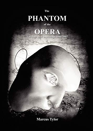 9780955682001: The Phantom of the Opera: The First Year Backstage
