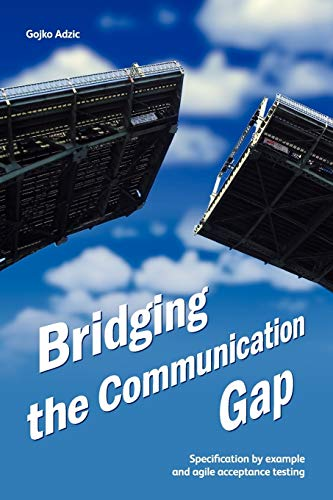 9780955683619: Bridging the Communication Gap: Specification by Example and Agile Acceptance Testing