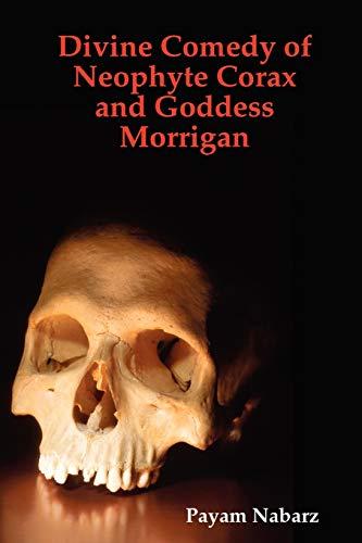 Divine Comedy of Neophyte Corax and Goddess Morrigan: Payam Nabarz