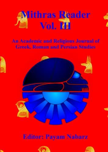 Mithras Reader Vol 3: An Academic and: Payam Nabarz; Ezio