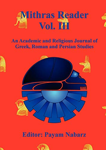 9780955685835: Mithras Reader Vol 3: An Academic and Religious Journal of Greek, Roman and Persian Studies