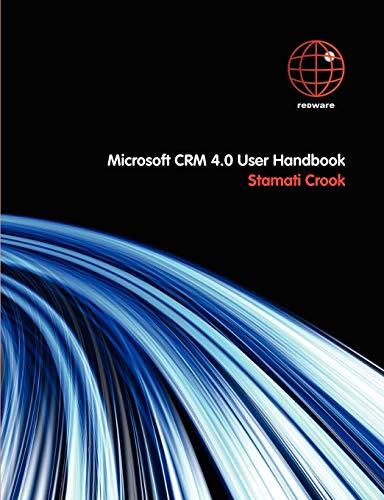 9780955685903: Microsoft CRM 4.0 User Handbook