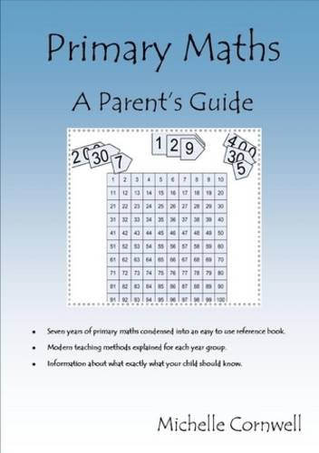 Primary Maths: A Parents Guide: Michelle Cornwell