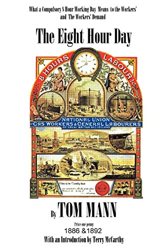 The Eight Hour Day by Tom Mann, with introduction by Terry McCarthy: Terry McCarthy