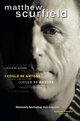 I Could Be Anyone: Mr Matthew Scurfield